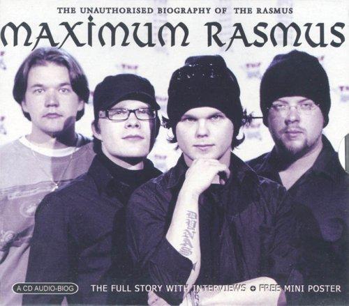 The Rasmus - Maximum Rasmus: The Unauthorised Biography of Rasmus - Zortam Music