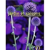 Jardin et saisons. Choisir des plantes belles toute l'ann�epar Ursula Buchan