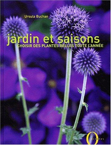 livre jardin et saisons choisir des plantes belles toute l 39 ann e. Black Bedroom Furniture Sets. Home Design Ideas
