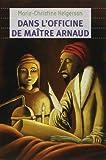 Dans l'officine de maître Arnaud