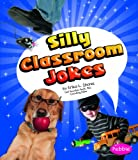 img - for Silly Classroom Jokes (Pebble Books) book / textbook / text book
