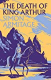Simon Armitage The Death of King Arthur
