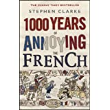 1000 Years of Annoying the Frenchpar Stephen Clarke