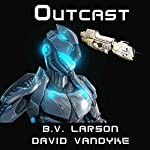 Outcast: Star Force, Book 10 (       UNABRIDGED) by B. V. Larson, David VanDyke Narrated by Mark Boyett