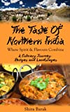 img - for Indian Food Cookbook:The Taste of Northern India: Where Spirit and Flavors Combine- a culinary journey through recipes and landscapes (Special cookbook,Unique recipes) book / textbook / text book