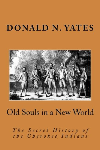 Old Souls in a New World: The Secret History of the Cherokee Indians (Cherokee Chapbooks # 7)