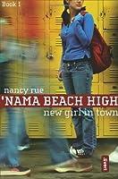 New Girl in Town ('Nama Beach High, Book 1)