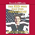 The Kid Who Ran for President Audiobook by Dan Gutman Narrated by Scott Shina