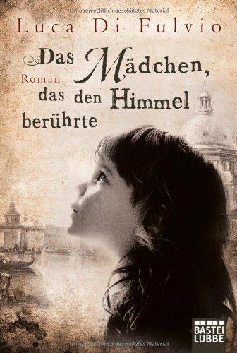 Buchseite und Rezensionen zu 'Das Mädchen, das den Himmel berührte: Roman' von Luca Di Fulvio