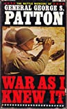 War As I Knew It : The Battle Memoirs of George S. Patton
