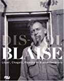 Dis-moi, Blaise : Léger, Chagall, Picasso et Blaise Cendrars