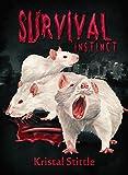 Survival Instinct: Endzeit-Thriller: Apokalypse, Dystopie, Pandemie
