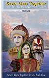 Seven Lives Together Book One: The Mughal Warrior