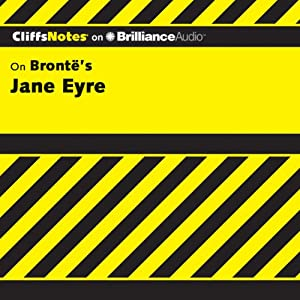 Jane Eyre: CliffsNotes | [Karin Jacobson, Ph.D.]