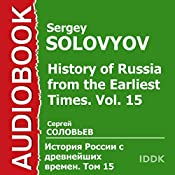 History of Russia from the Earliest Times: Vol. 15 [Russian Edition] | Sergey Solovyov