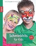 Schminkhits für Kids: Kinderschminken knallbunt (kreativ.kompakt.kids)