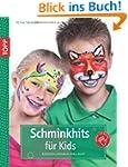 Schminkhits f�r Kids: Kinderschminken...