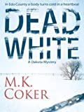 img - for Dead White (A Dakota Mystery) book / textbook / text book