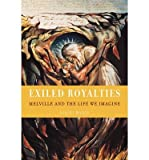 [ Exiled Royalties: Melville and the Life We Imagine [ EXILED ROYALTIES: MELVILLE AND THE LIFE WE IMAGINE BY Milder, Robert ( Author ) Jan-05-2006[ EXILED ROYALTIES: MELVILLE AND THE LIFE WE IMAGINE [ EXILED ROYALTIES: MELVILLE AND THE LIFE WE IMAGINE BY MILDER, ROBERT ( AUTHOR ) JAN-05-2006 ] By Milder, Robert ( Author )Jan-05-2006 Hardcover