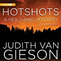 Hotshots: A Neil Hamel Mystery (       UNABRIDGED) by Judith Van Gieson Narrated by Meredith Mitchell