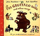The Gruffalo Song & Other Songs: All join in for a monster singalong! by Donaldson, Julia on 06/01/2006 New edition