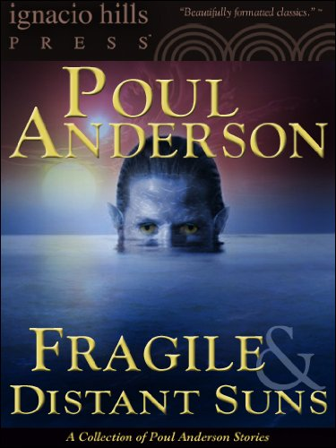 Fragile and Distant Suns: A Poul Anderson Collection (Five Poul Anderson stories in one volume!)