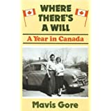 Where There's a Will: Year in Canadaby Mavis Gore