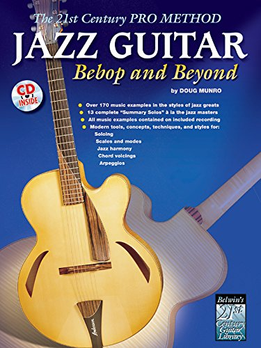The 21st Century Pro Method: Jazz Guitar -- Bebop and Beyond, Spiral-Bound Book & CD, by Doug Munro