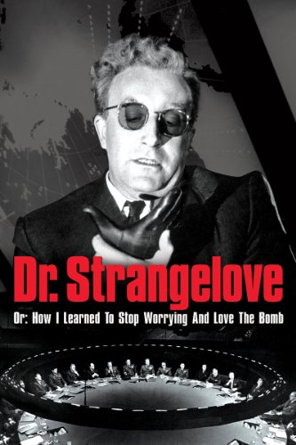 Dr Strangelove: Or How I Stopped Worrying And Loved The Bomb Cover