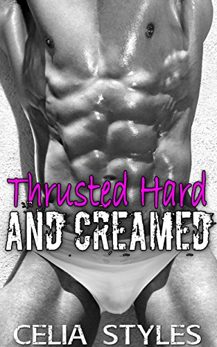 EROTICA: Thrusted Hard and Creamed! (Gay Romance, Paranormal, Shapeshifter, Short Story, MM, Bisexual, Forbidden)