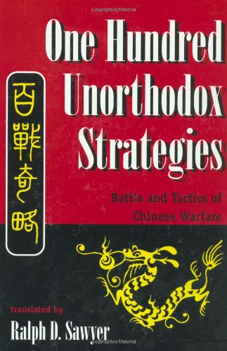 One Hundred Unorthodox Strategies: Battle And Tactics Of Chinese Warfare