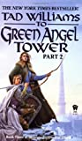 To Green Angel Tower: Book Three of Memory, Sorrow, and Thorn