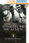 Tonight We Die As Men: The Untold Sto...