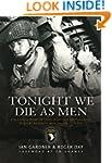 Tonight We Die As Men: The Untold Sto...