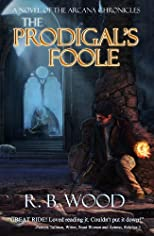 The Prodigal's Foole (The Arcana Chronicles)