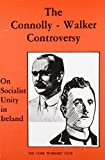 Connolly/Walker Controversy on Socialist Unity in Ireland (Irish socialist historical reprints) (0904086097) by Connolly, James