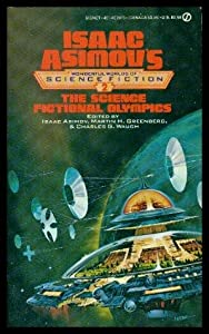 Science Fictional Olympics (Isaac Asimov's Wonderful Worlds of Science Fiction #2) by Isaac Asimov, Martin H. Greenberg and Charles G. Waugh