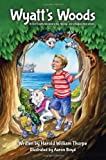 img - for Wyatt's Woods: A Door County Tale About a Boy, His Dog...and a Magical Stone Amulet book / textbook / text book