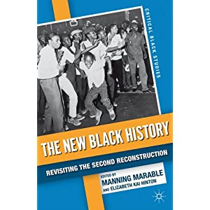 The new Black history : revisiting the second Reconstruction