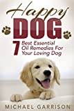 Happy dog: 7 best essential oil remedies for your loving dog