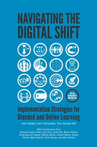 John Bailey - Navigating The Digital Shift: Implementation Strategies For Blended And Online Learning (English Edition)