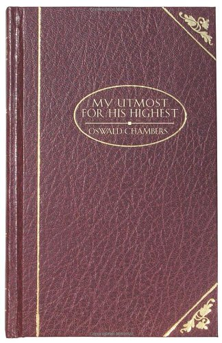 My Utmost For His Highest - Deluxe (DELUXE CHRISTIAN CLASSICS)