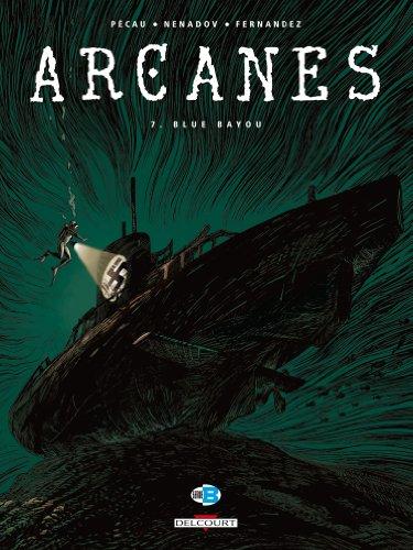 Arcanes t.7 - Blue Bayou  Pecau-Jp+Nenadov-D, grand format