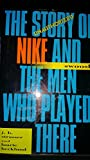 Swoosh : The Unauthorised Story of Nike and the Men Who Played There