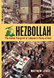 Hezbollah: The Global Footprint of Lebanons Party of God