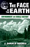 img - for The Face of the Earth: Environment and World History (Sources and Studies in World History) book / textbook / text book