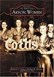 img - for Akron Women (Images of America) book / textbook / text book