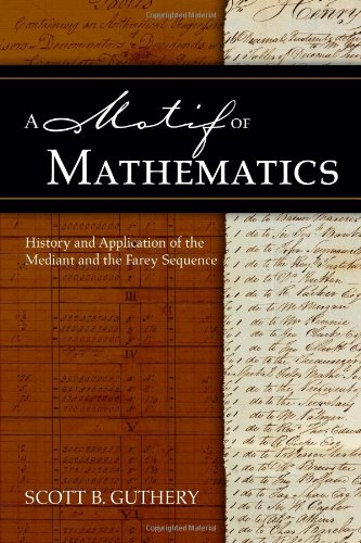 A Motif of Mathematics: History and Application of the Mediant and the Farey Sequence