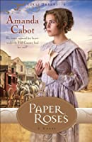 Paper Roses (Texas Dreams Book #1): A Novel