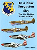 Image of In A Now Forgotten Sky: The 31st Fighter Group in WWII